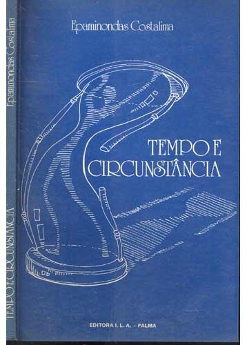 Tempo e Circunstância - Com Dedicatória do Autor
