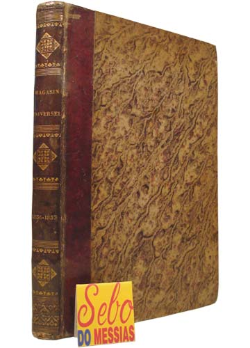 Le Magasin Universel - Tome Quatrième (1836-1837) - Do Fascículo Nº 1 ao Nº 52