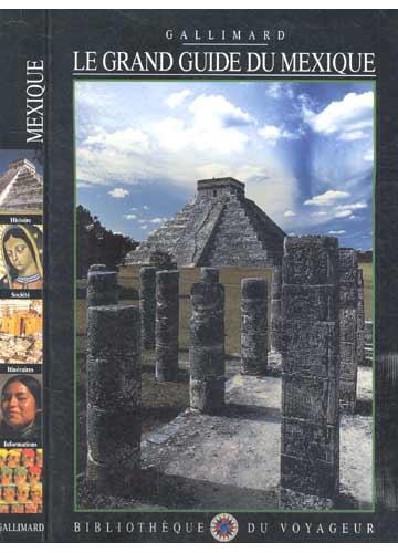 Mexique - Le Grand Guide du Mexique
