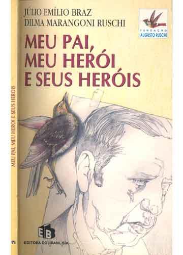Meu Pai Meu Herói e Seus Heróis