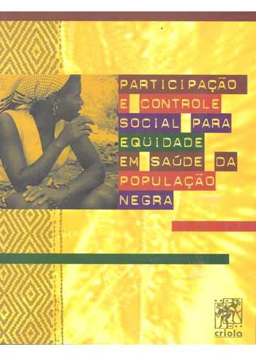 Participação e Controle Para Equïdade em Saúde da População Negra
