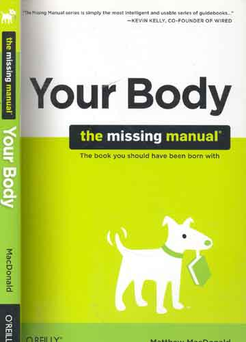 Your Body - The Missing Manual
