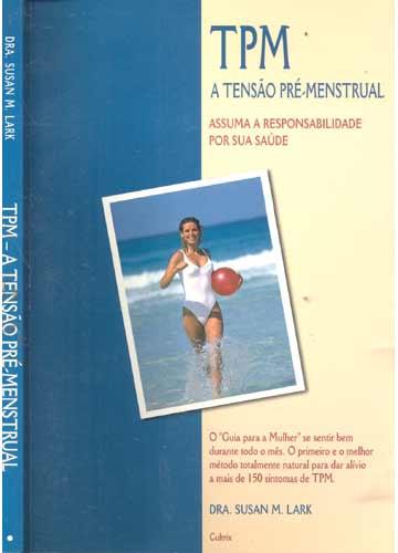 TPM - A Tensão Pré-Menstrual