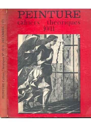 Peinture - Cahiers Théoriques - Nº 10/11