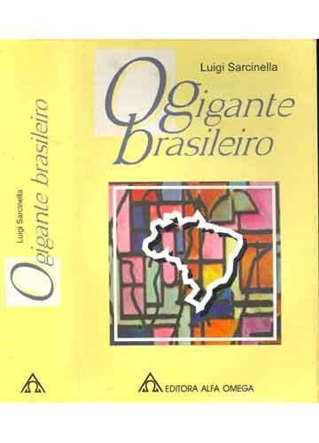 O Gigante Brasileiro - Com Dedicatória do Autor