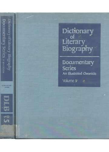 Dictionary of Literary Biography - Documentary Series - Volume 5
