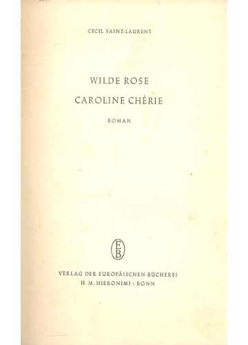 Wilde Rose Caroline Chérie