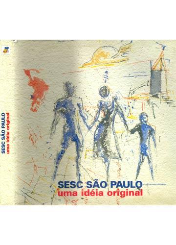 Sesc São Paulo - Uma Idéia Original