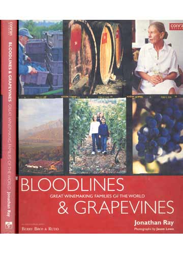 Bloodlines & Grapevines - Great Winemaking Families of the World