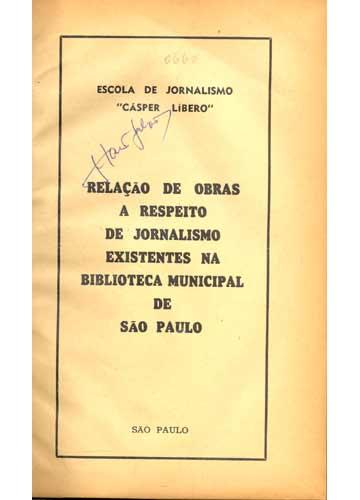 Relação de Obras a Respeito de Jornalismo Existentes na Biblioteca Municipal de São Paulo