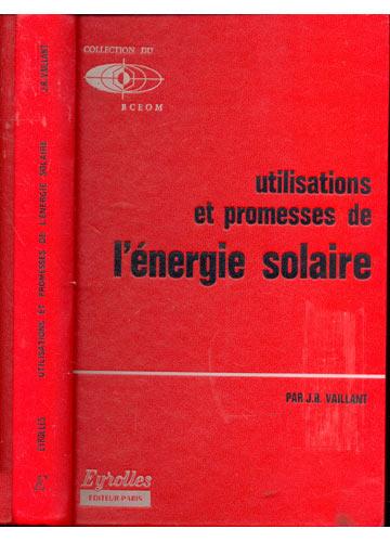 Utilisations et Promesses de L'énergie Solaire