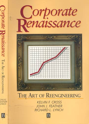 Corporate Renaissance - The Art of Reegineering