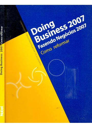 Doing Business 2007 - Fazendo Negócios 2007
