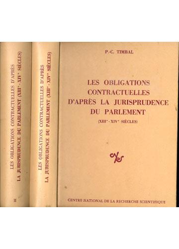 Les Obligations Contractuelles D'après la Jurisprudence du Parlement - 2 Volumes