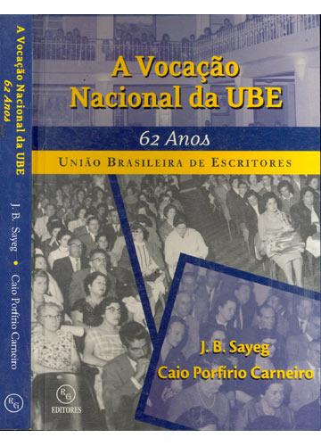 A Vocação Nacional da UBE - 62 Anos