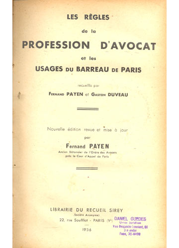 Profession D'avocat - Les Règles de la Profession D'avocat et les Usages du Barreau de Paris