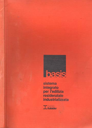 Basis - Sistema Integrato Per L'edilizia Residenziale Industrializzata