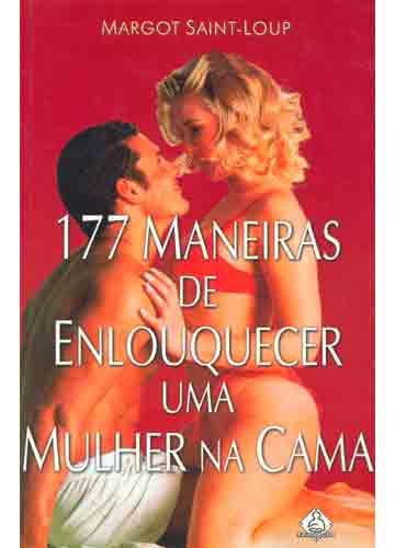 livro 177 maneiras de enlouquecer uma mulher na cama