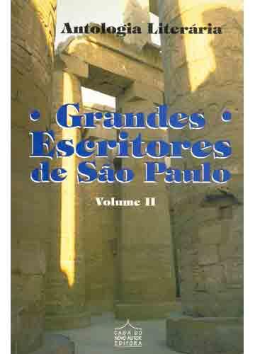 Antologia Literária - Grandes Escritores de São Paulo - Volume II