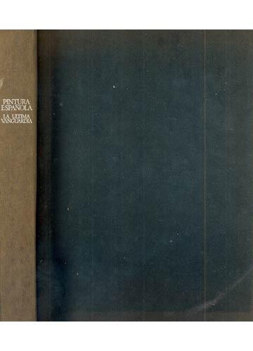 Pintura Española - La Ultima Vanguarda