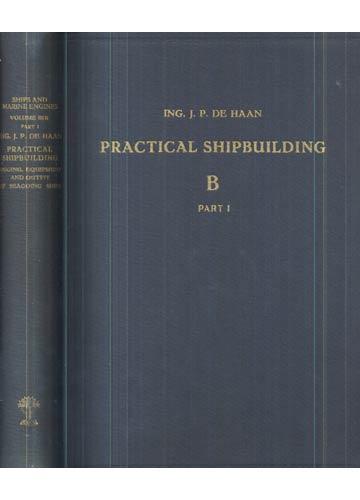 Pratical Shipbuilding - Ships and Marine Engines - Volume III B - Part I