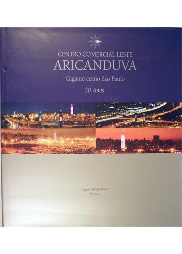 Centro Comercial Leste Aricanduva - Gigante Como São Paulo - 20 Anos
