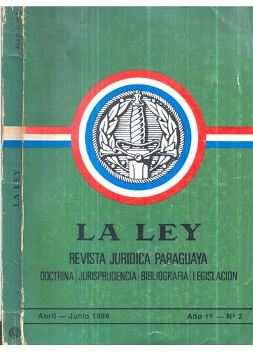 La Ley - Revista Juridica Paraguaya - Ano 11 - Nº.2 - Abril / Junio 1988