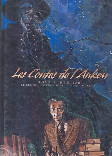 Les Contes de l'Ankon - Tome 1 - Hantise