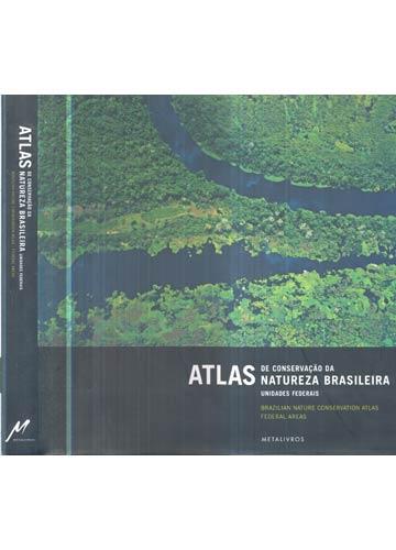 Atlas de Conservação da Natureza Brasileira - Unidades Federais