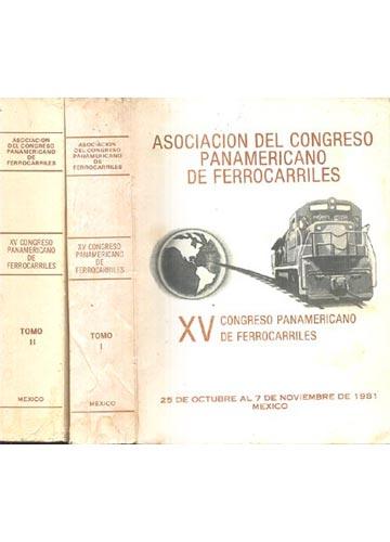 Asociacion del Congreso Panamaericano de Ferrocarriles - XV Congreso Panamericano de Ferrocarriles - 2 Volumes