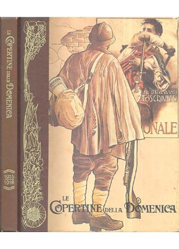 Le Copertine Della Domenica - 1915 / 1918