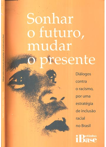 Sonhar o Futuro Mudar o Presente