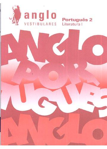 Anglo Vestibulares - Português 2 - Literatura I - Livro 2
