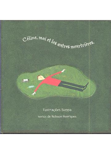 Céline Moi Et Les Autres Meurtrières
