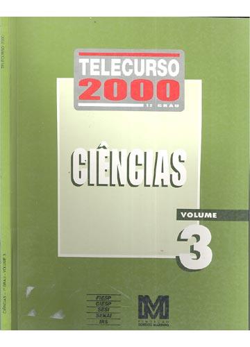 Ciências - 1º Grau - Volume 3 - Telecurso 2000