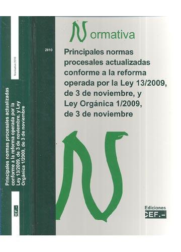 Principales Normas Procesales Actualizadas Conforme a la Reforma Operada por la Ley 13/2009 de 3 de Noviembre, y Ley Orgánica 1/2009 de 3 de Noviembre