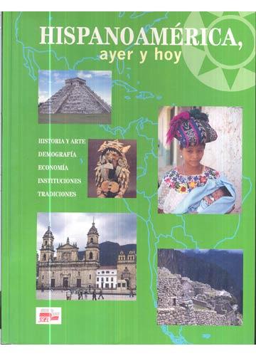 Hispano América, Ayer y Hoy