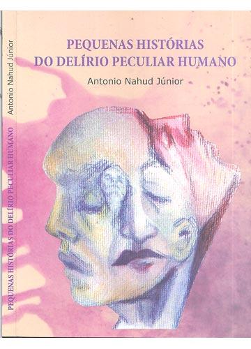 Pequenas Histórias do Delírio Peculiar Humano - Com Dedicatória do Autor