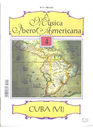 A Música Ibero-Americana - Nº.04 - Cuba VI