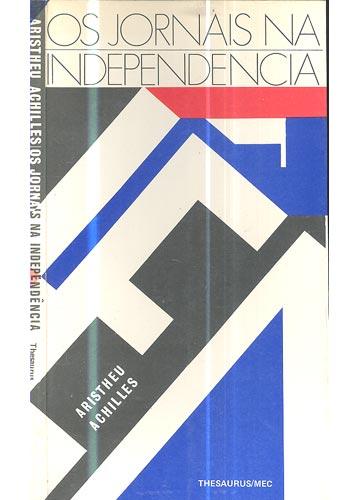 Os Jornais da Independência - Com dedicatória do autor