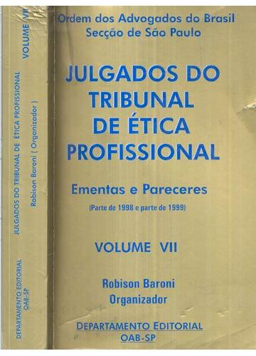 Julgados do Tribunal de Ética Profissional - Volume VII
