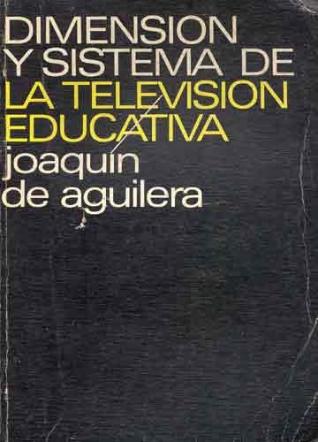 Dimension y Sistema de La Television Educativa