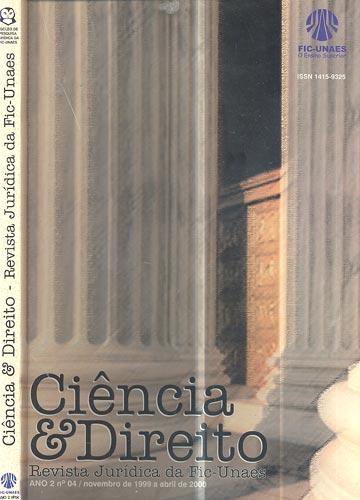 Ciência e Direito - Revista Jurídica da Fic-Unaes - Ano 2 - Nº.04 - Novembro 1999 a Abril 2000