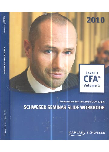 Kaplan Schweser - Schweser Seminar Slide Workbook - Level 3 - Volume 1