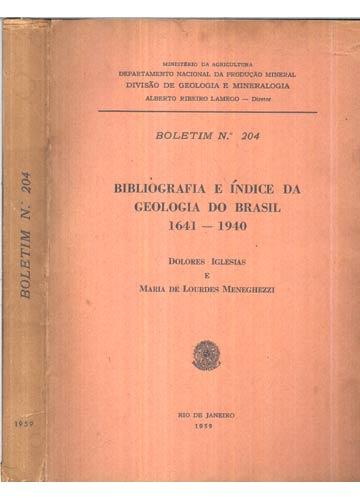 Boletim  N°204 - Bibliografia e Índice da Geologia do Brasil 1641 - 1940
