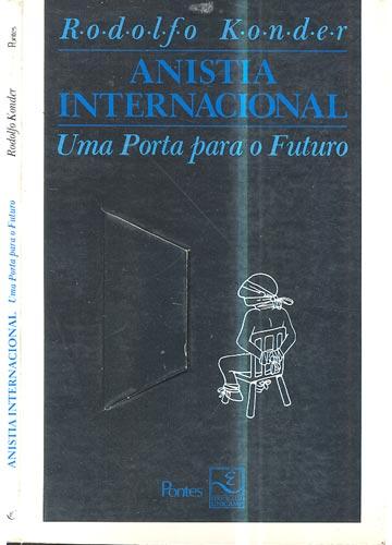 Anistia Internacional - Uma Porta Para o Futuro