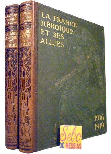 La France Héroïque Et Ses Alliés - 2 Volumes