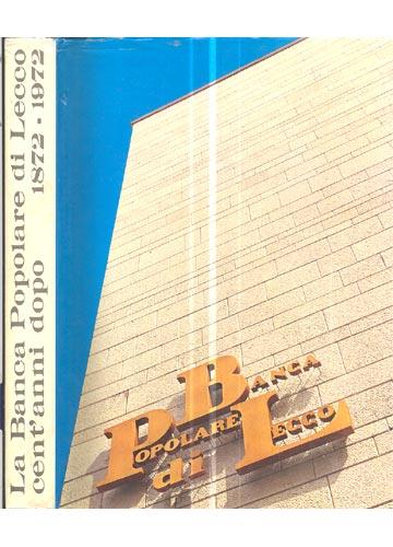 Banca Popolare di Lecco cent'anni doppo  1972/1972