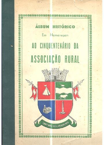 Álbum Histórico em Homenagem ao Cinquentenário da Associação Rural
