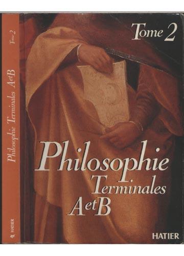 Philosophie Terminales A et B - Tome 2